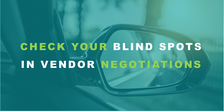 Checking Your Blind Spots in Vendor Negotiations